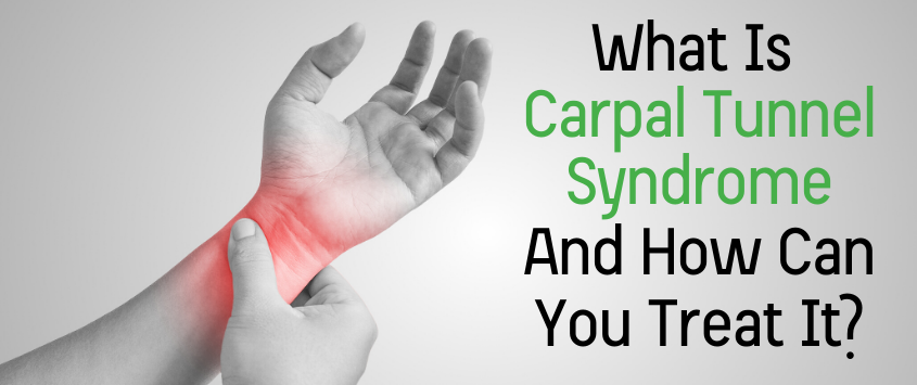 What is Carpal Tunnel syndrome and how can it be treated